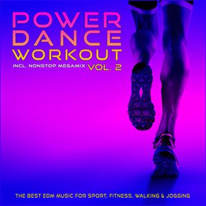 Power Dance Workout, Vol. 2 (The Best EDM Music for Sport, Fitness, Walking & Jogging)