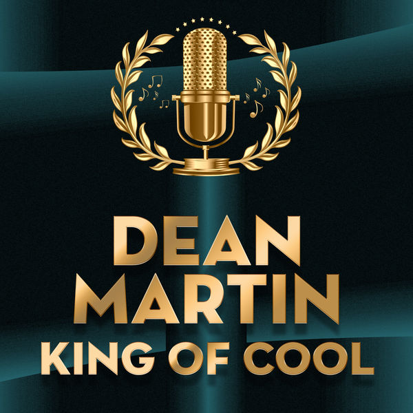 Dean Martin - King of Cool