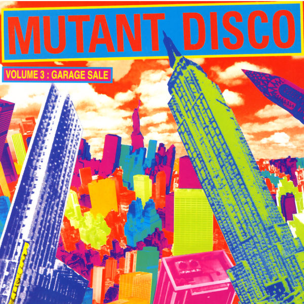 Various Artists - Mutant Disco, Vol. 3: Garage Sale