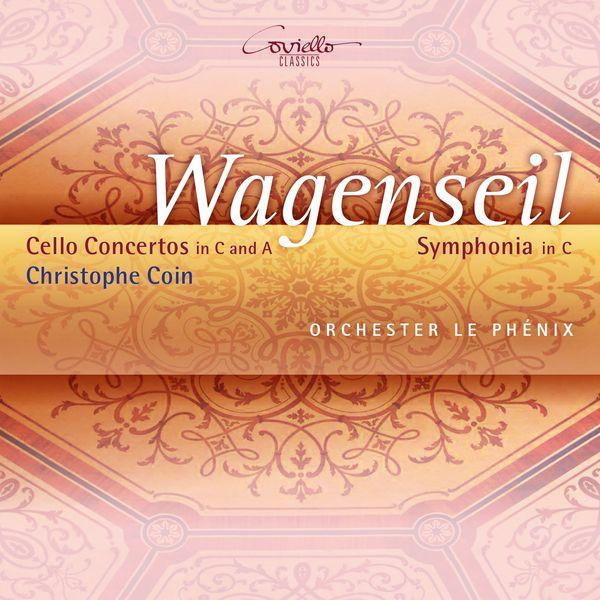 Christoph Coin - G. Ch. Wagenseil : Cello Concertos & Symphony