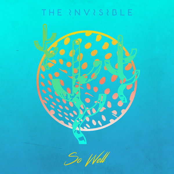 The Invisible - So Well