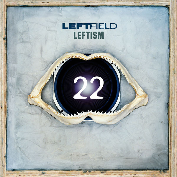 Leftfield - Leftism 22