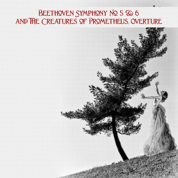 Antal Doráti - Beethoven Symphony No. 5 & 6 and The Creatures of Prometheus, Overture