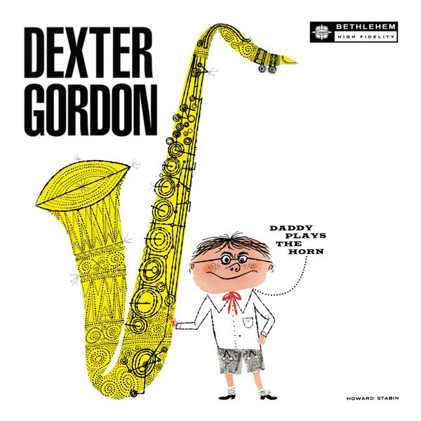 Dexter Gordon - Daddy Plays The Horn (Remastered 2013)