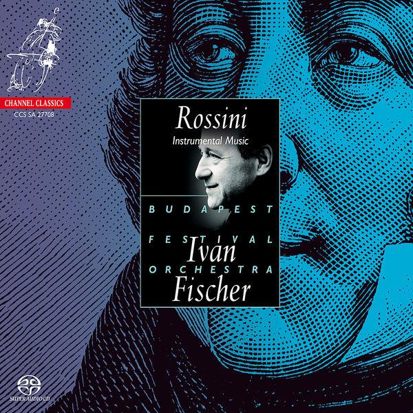 Iván Fischer - Gioacchino Rossini : Instrumental Music