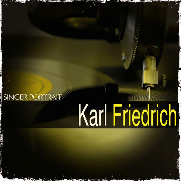 Karl Friedrich - Singer Portrait: Karl Friedrich