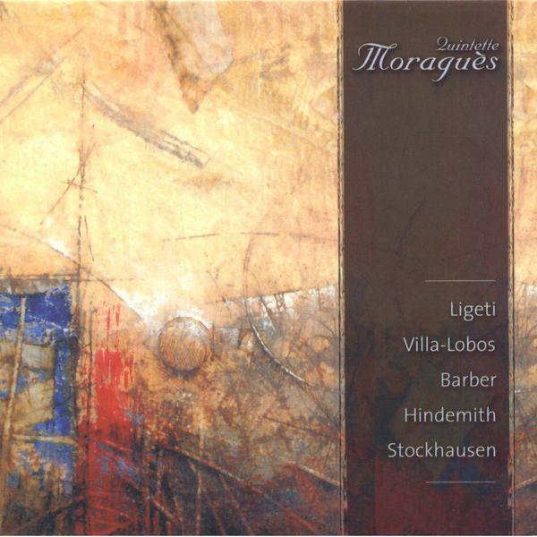 Quintette Moraguès - Quintette Moraguès: Ligeti, Villa-Lobos, Barber, Hindemith & Stockhausen