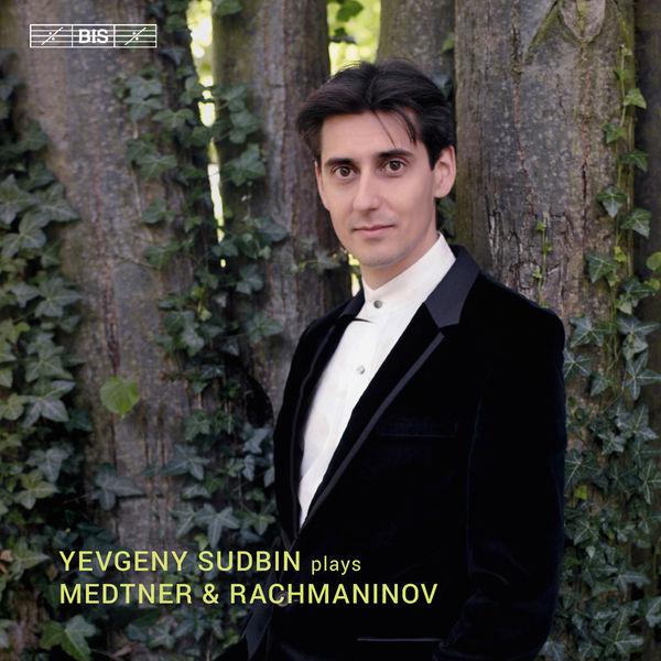 Yevgeny Sudbin - Medtner & Rachmaninoff : Piano Works