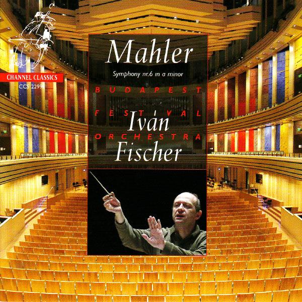 Iván Fischer - Gustav Mahler : Symphony No. 6 in A-Minor