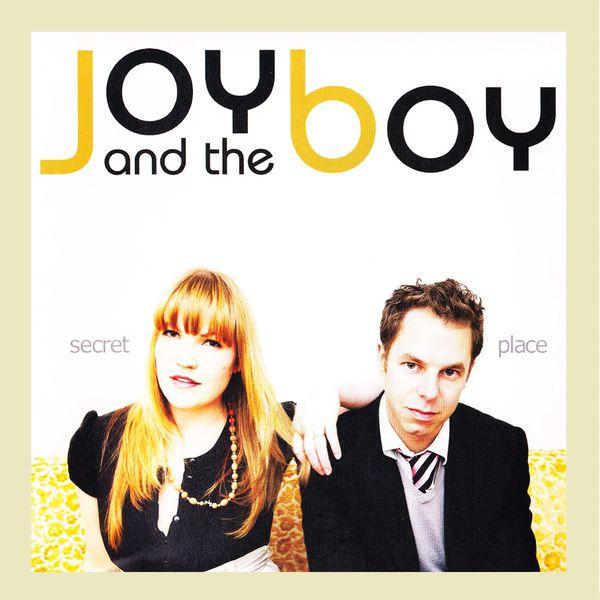 Joy and the Boy - Secret Place