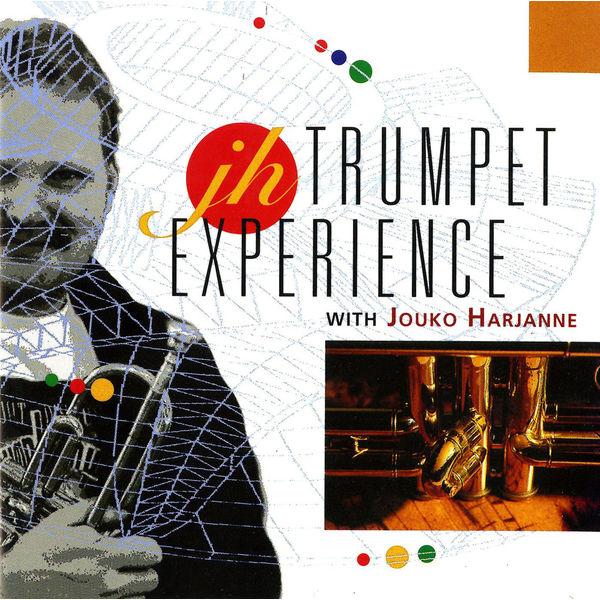 Jouko Harjanne - Jouko Harjanne: Trumpet Experience