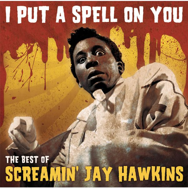 "Screamin' Jay Hawkins - I Put A Spell On You -  ""The Best Of"""