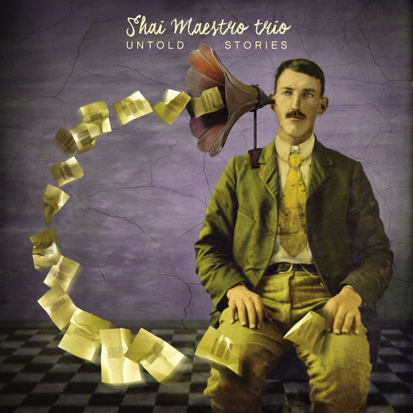 Shai Maestro Trio - Untold Stories
