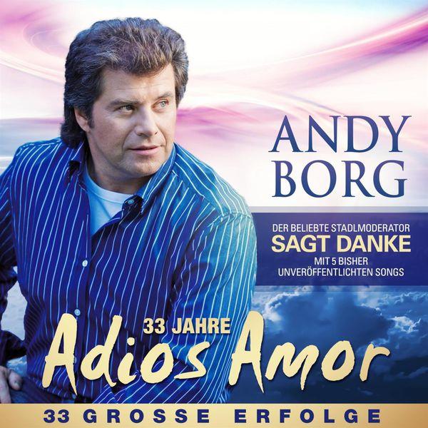 Andy Borg - 33 Jahre Adios Amor
