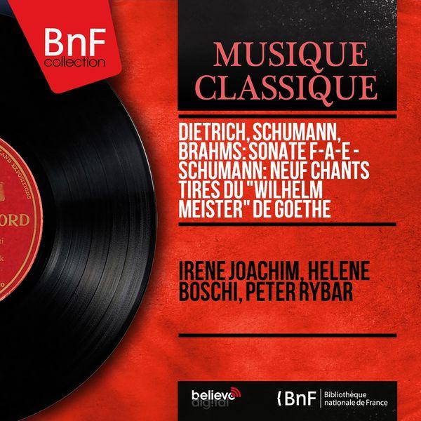"Irène Joachim - Dietrich, Schumann, Brahms: Sonate F-A-E - Schumann: Neuf chants tirés du ""Wilhelm Meister"" de Goethe (Mono Version)"