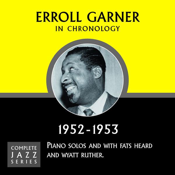 Erroll Garner - Complete Jazz Series 1952 - 1953