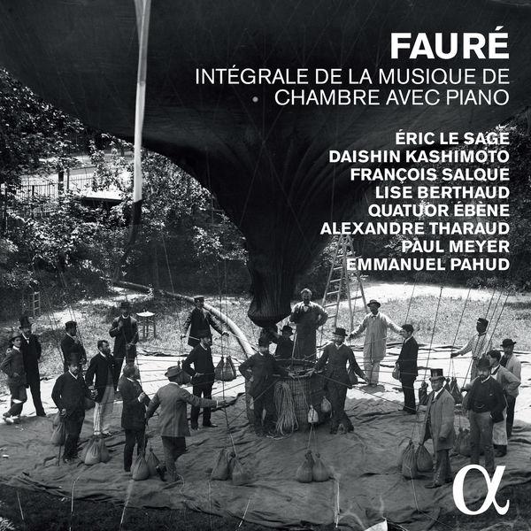 Eric Le Sage - Fauré: Intégrale de la musique de chambre avec piano