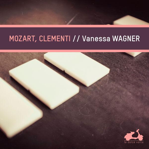 Vanessa Wagner - Mozart & Clementi: Keyboard Works