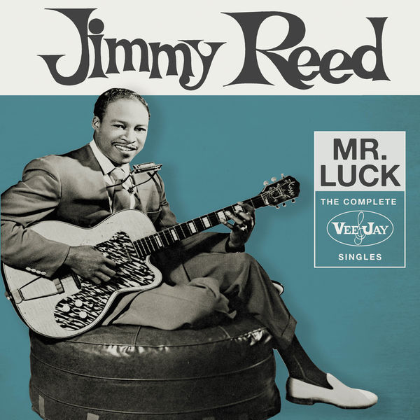 Jimmy Reed - Mr. Luck: The Complete Vee-Jay Singles