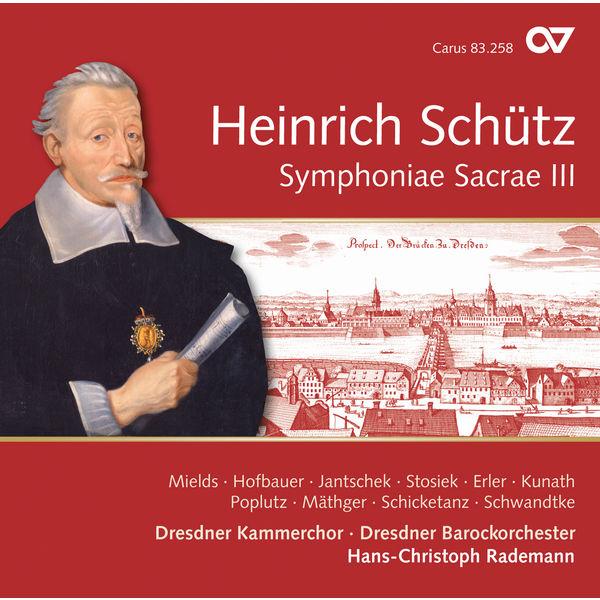 Hans-Christoph Rademann - Schütz: Symphoniae sacrae III, Op. 12