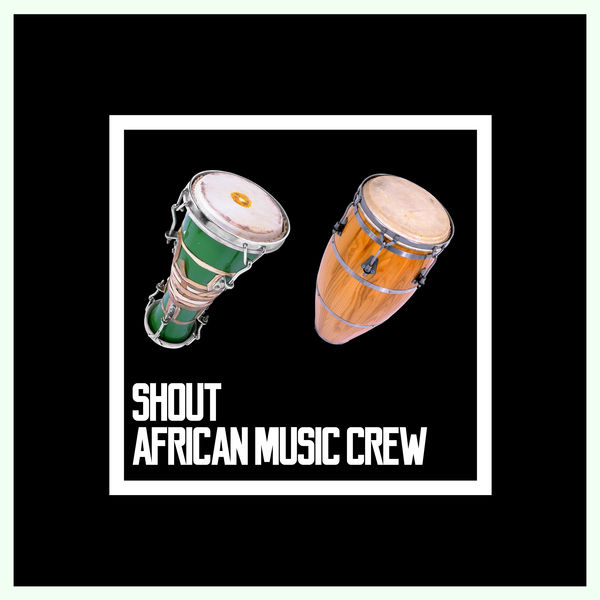 African Music Crew - Shout