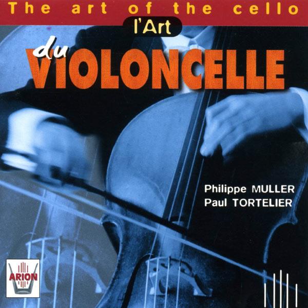 Philippe Muller, Brigitte Haudebourg, Jean Rouvier, Paul Tortelier - L'art du Violoncelle
