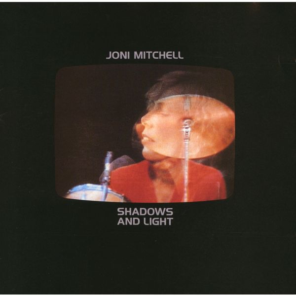 Joni Mitchell - Shadows And Light (Édition Studio Masters)