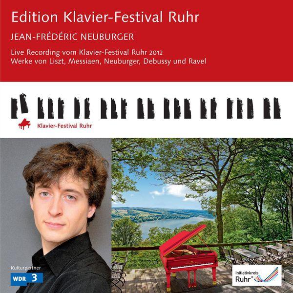 Jean-Frédéric Neuburger - Edition Klavier-Festival Ruhr: Jean-Frédéric Neuburger (Plays Liszt, Messiaen, Neuburger, Debussy & Ravel) [Live]