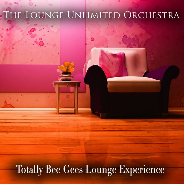 The Lounge Unlimited Orchestra - Totally Bee Gees Lounge Experience