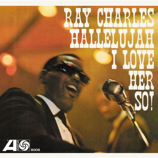 Ray Charles - Hallelujah I Love Her So !