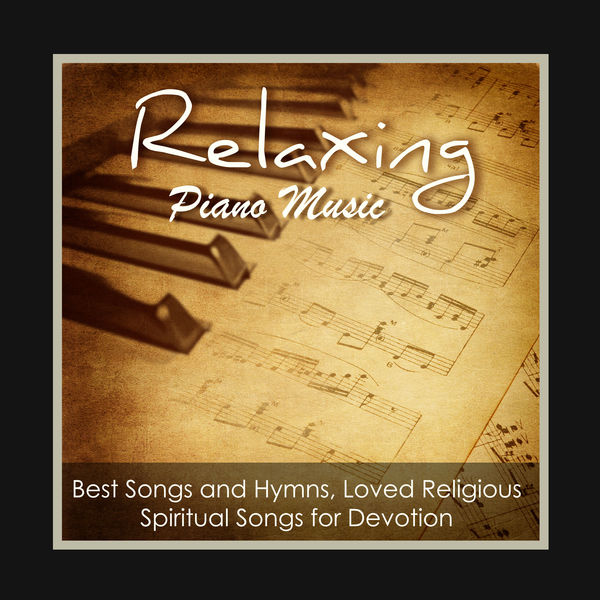 Relaxing Piano Music Greatest Hymns: Best Songs and Hymns