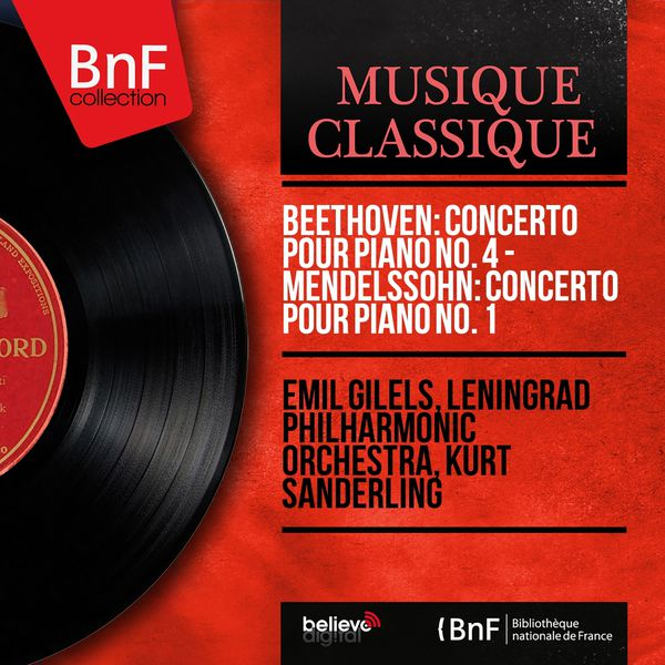 Emil Gilels - Beethoven: Concerto pour piano No. 4 - Mendelssohn: Concerto pour piano No. 1 (Mono Version)