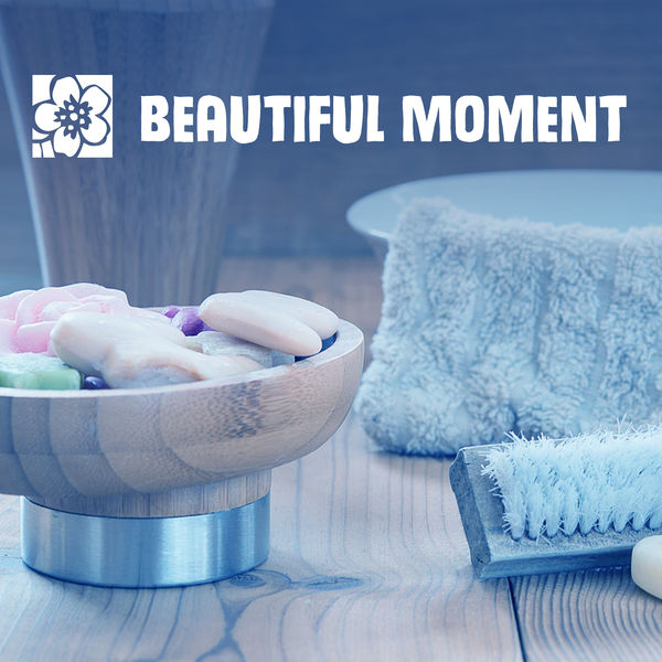 Beautiful Moment – Relaxation Music for Spa, Gentle Waves, Relaxed