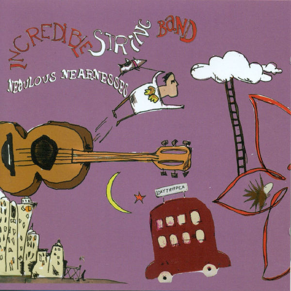 The Incredible String Band - Nebulous Nearnesses