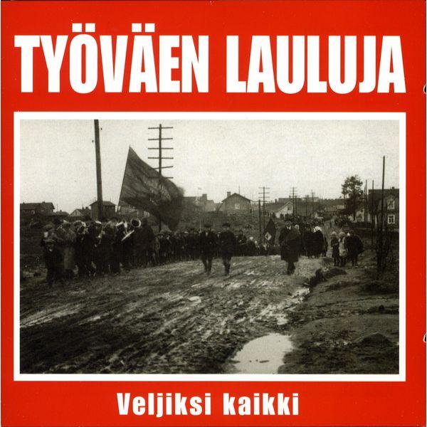 Various Artists - Työväenlauluja - Veljiksi kaikki