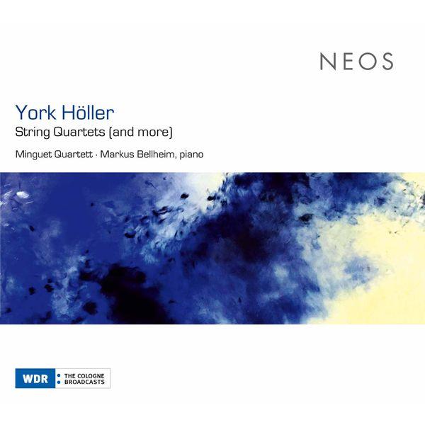 Minguet Quartett York Höller: String Quartets (And More)