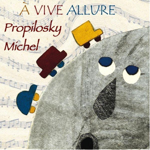 Michel Propilosky - À vive allure