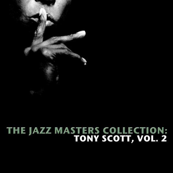 Tony Scott - The Jazz Masters Collection: Tony Scott, Vol. 2