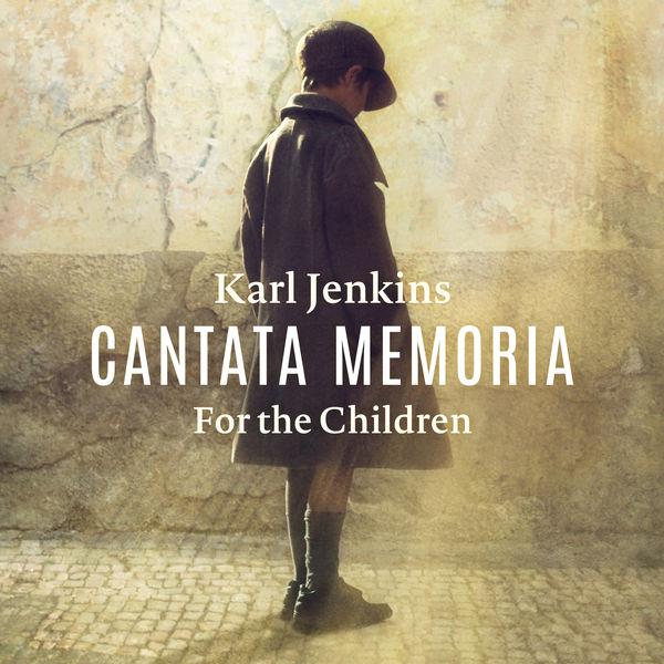 Bryn Terfel|Karl Jenkins : Cantata Memoria (For the Children)