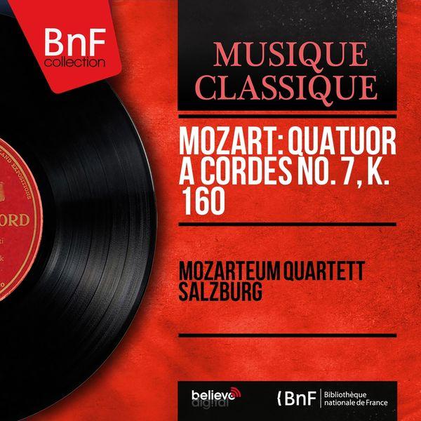 Mozarteum Quartett Salzburg, Karlheinz Franke, Dieter von Ostheim, Alfred Letizky, Heinrich Amminger - Mozart: Quatuor à cordes No. 7, K. 160 (Mono Version)