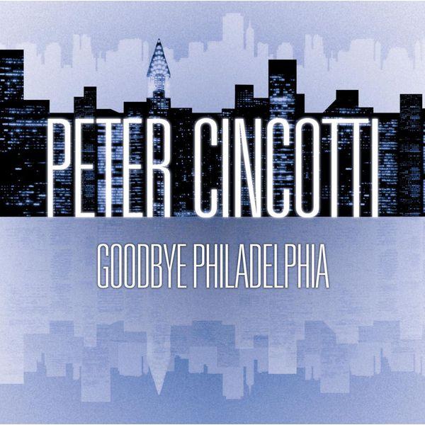 Goodbye philadelphia (int'l dmd single)   peter cincotti.