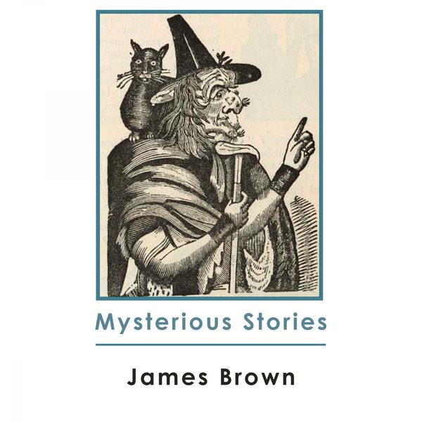 James Brown - Mysterious Stories