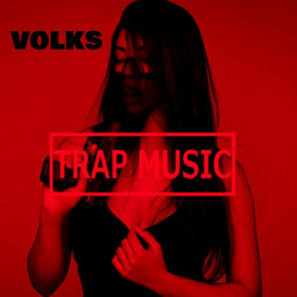 Trap Music | Volks – Download and listen to the album