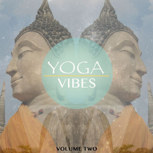 Various Artists - Yoga Vibes, Vol. 2 (Music To Calm Your Soul)