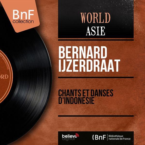 Bernard Ijzerdraat - Chants et danses d'Indonésie (Mono Version)