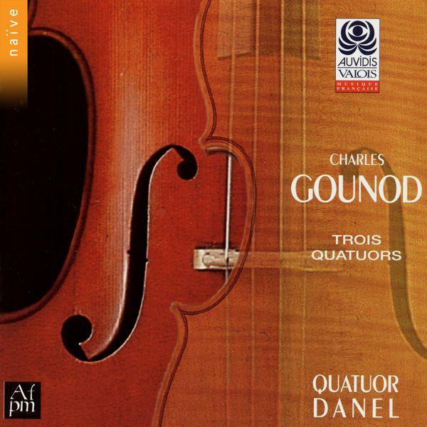 Quatuor Danel|Charles Gounod: Trois quatuors
