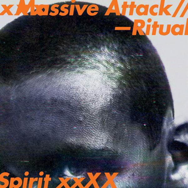 Massive Attack - Ritual Spirit EP