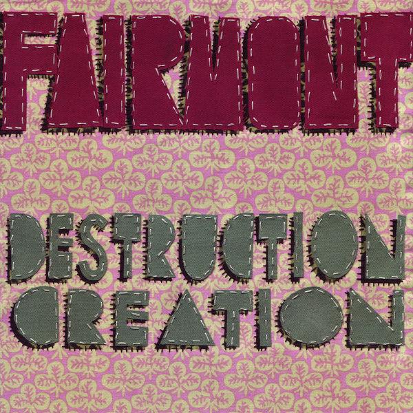 Fairmont - Destruction Creation