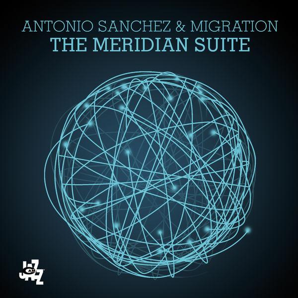 Antonio Sánchez - The Meridian Suite