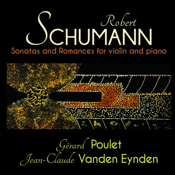 Gérard Poulet - Schumann: Sonatas and Romances for violin and piano